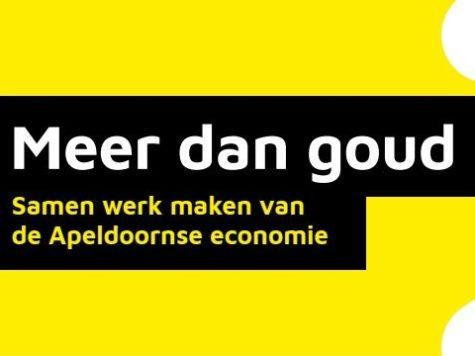 Meer dan goud! Samen werk maken van de Apeldoornse economie