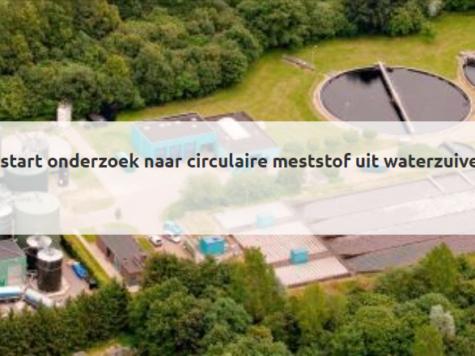 Achterhoek start onderzoek naar circulaire meststof uit waterzuivering